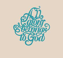 All glory belongs to God Unisex T-Shirt
