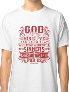 God shows Classic T-Shirt
