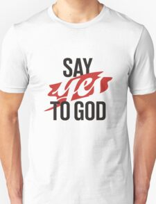 Say YES to God T-Shirt