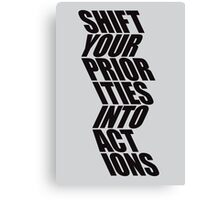 SHIFT YOUR PRIORITIES Canvas Print