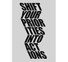 SHIFT YOUR PRIORITIES Photographic Print