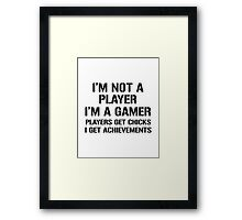 I'm Not A Player I'm A Gamer Framed Print