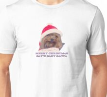 Merry Christmas Say`s Baby Santa Unisex T-Shirt