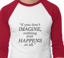 Paper Towns – If you don't imagine, nothing ever happens at all Men's Baseball ¾ T-Shirt