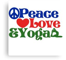 Peace love and yoga Canvas Print