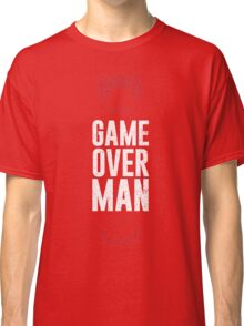 Game Over Man Classic T-Shirt