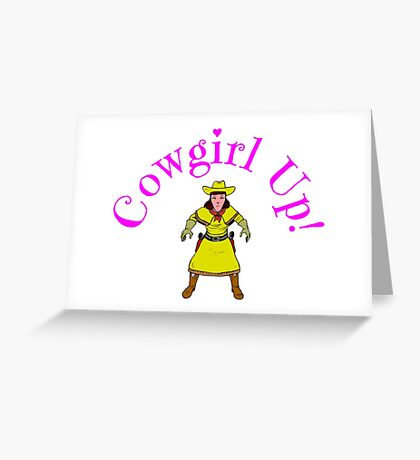 Cowgirl Up Greeting Card