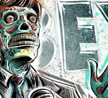 They Live, art, print, john carpenter, 80's, 90's, movie, film, action, sci fi, horror, rowdy, roddy piper, alien, green, face, politician, obey, joe badon Sticker