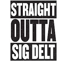 Straight Outta Sig Delt Photographic Print