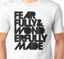 Fearfully & Wonderfully Made - Black Unisex T-Shirt