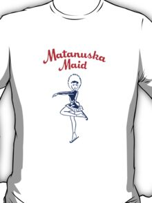 Matanuska Maid ~ T-shirts, cups, mugs, leggings, totes, etc T-Shirt