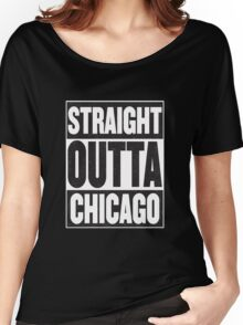Straight Outta Chicago Women's Relaxed Fit T-Shirt