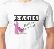 Prevention is Better than a Cure Unisex T-Shirt