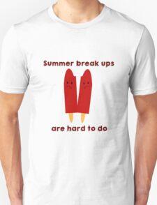 Summer break ups are hard to do Unisex T-Shirt