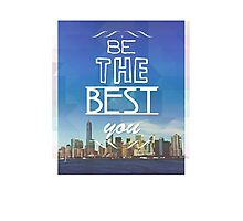 Be the Best You Photographic Print