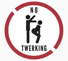 No Twerking by throwback