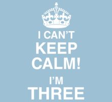 I Can't Keep Calm I'm Three Kids Tee