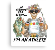 If Fishing Is A Sport I'd An Athlete Metal Print