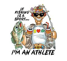 If Fishing Is A Sport I'd An Athlete Photographic Print