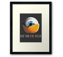 Keep Your Eyes Peeled Framed Print