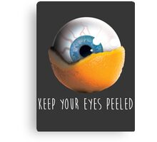 Keep Your Eyes Peeled Canvas Print