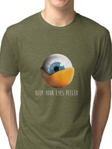 Keep Your Eyes Peeled Tri-blend T-Shirt