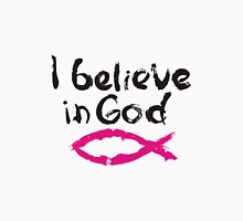 I believe in God Unisex T-Shirt
