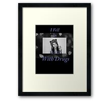 I Fell in Love With Drugs Framed Print