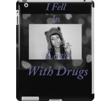 I Fell in Love With Drugs iPad Case/Skin