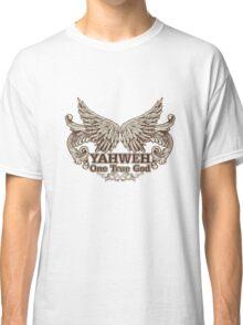 YAHWEH. One true God. Classic T-Shirt