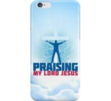 Praising my Lord Jesus iPhone Case/Skin