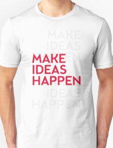 Make ideas happen T-Shirt