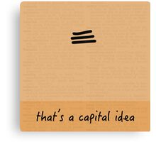 That's a Capital Idea Canvas Print