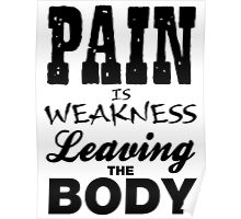 Pain Is Weakness Leaving The Body Workout Gym  Poster
