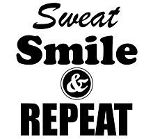 Sweat Smile And Repeat Workout Gym Exercise Photographic Print