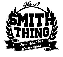 It's a smith thing Photographic Print