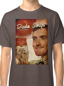 Dude Soup - Funhaus - James Classic T-Shirt