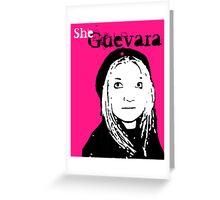 She Guevara Greeting Card