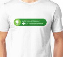Achievement Unlocked - University Student Unisex T-Shirt