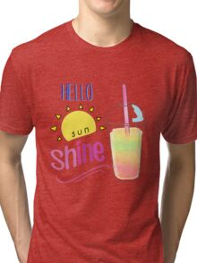 Hello Sunshine! Tri-blend T-Shirt