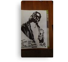 Just call me The Dude Canvas Print