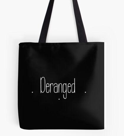 Deranged Tote Bag