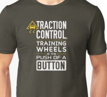 Traction control, training wheels at the push of a button Unisex T-Shirt