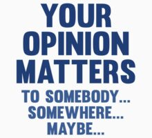 Your Opinion Matters by AmazingVision