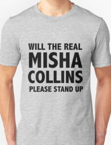 WILL THE REAL MISHA COLLINS PLEASE STAND UP Unisex T-Shirt