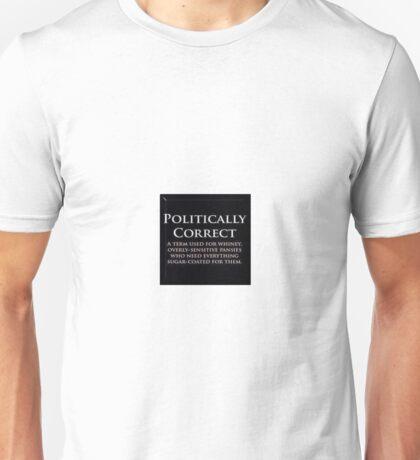 Politically Correct Unisex T-Shirt