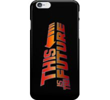 """This is The Future""  iPhone Case/Skin"