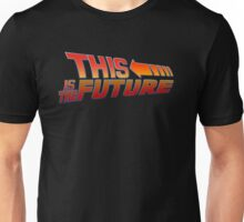 """This is The Future""  Unisex T-Shirt"