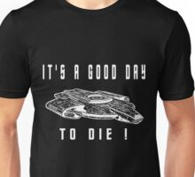 its a good day to die defiant Unisex T-Shirt