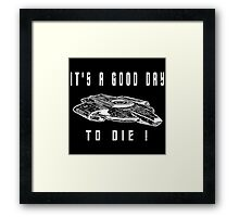 its a good day to die defiant Framed Print